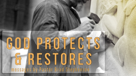 God Protects & Restores