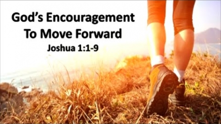 God's Encouragement to Move Forward