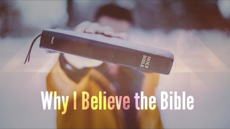 Why I Believe the Bible