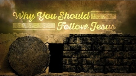 Why You Should Follow Christ