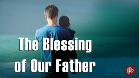 The Blessing of Our Father