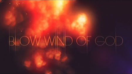 Blow Wind of God