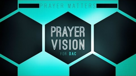 Prayer Vision for DAC