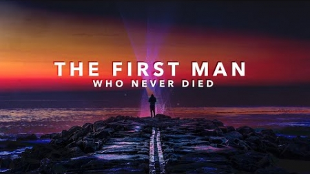 The First Man Who Never Died