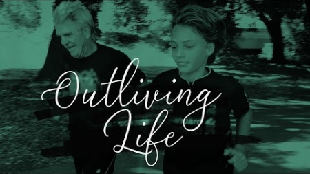 Outliving Life
