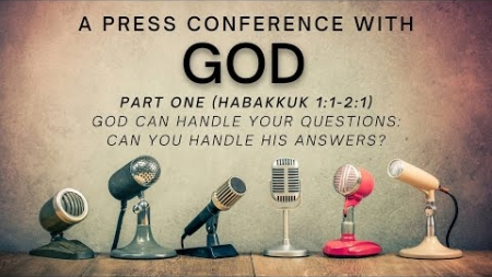 The Press Conference With God: Part One