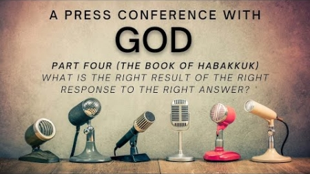A Press Conference With God: Part Four
